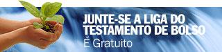 Junte-se a Liga do Testamento de Bolso